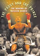 The Paddy and the Prince, the Making of Naseem Hamed