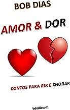 AMOR & DOR: CONTOS PARA RIR E CHORAR (Portuguese Edition)