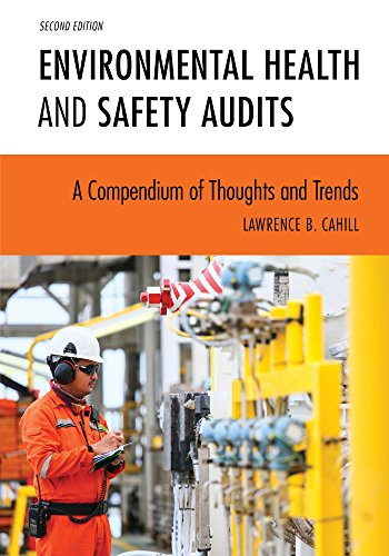 Environmental Health and Safety Audits: A Compendium of Thoughts and Trends (English Edition)