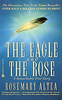 Paperback The Eagle and the Rose : A Remarkable True Story Book