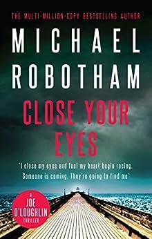 Close Your Eyes: Joe O'Loughlin Book 8 (Joseph O'Loughlin) by [Michael Robotham]