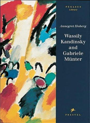 Wassily Kandinsky and Gabriele Munter (Pegasus Series)