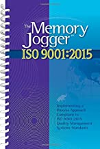 The Memory Jogger ISO 9001:2015: What Is It? How Do I Do It? Tools and Techniques to Achieve It