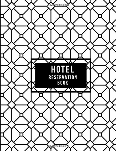 Hotel Reservation Book: Hotel Room Information Organizer, Guest House Booking Record Registry, Bed and Breakfast Register Notebook, Guest Management ... Pages. (Hospitality & Guest Management Log)