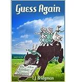 [[Guess Again: Vintage Riddles to Puzzle Children & Adults]] [By: Bridgman, L.J.] [March, 2013]