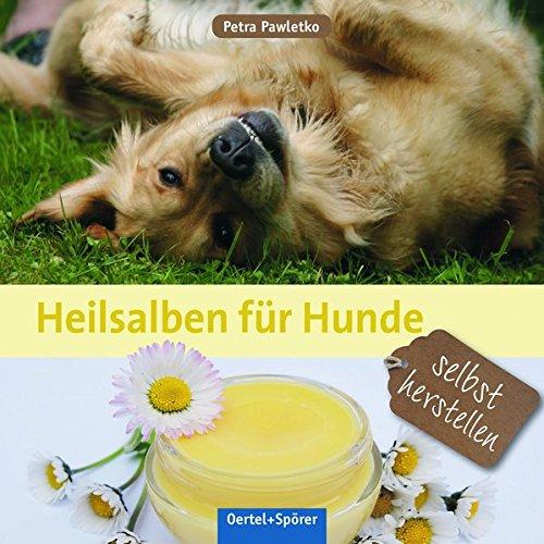 Heilsalben für Hunde selbst herstellen