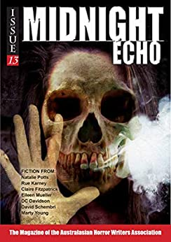 Midnight Echo Issue 13 by [Paul  Mannering, Natalie Potts, Rue Karney, Claire Fitzpatrick, Eileen Mueller, DC Davidson, David Schembri, Marty  Young, Helen  Stubbs, Isobel  Blackthorn]
