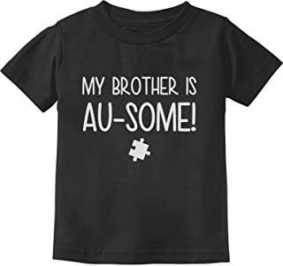My Brother is Au-Some Autism Awareness Siblings Toddler/Infant Kids T-Shirt