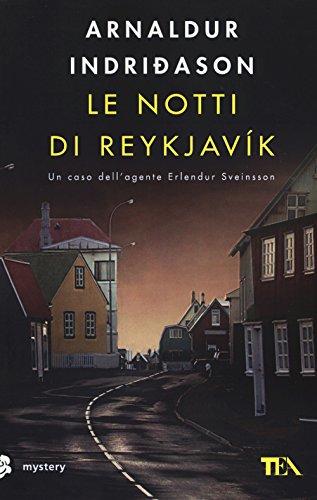 Le notti di Reykjavík. I casi dell'ispettore Erlendur Sveinsson (Vol. 11)