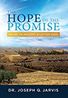 The Hope of the Promise: Israel in Ancient & Latter Days