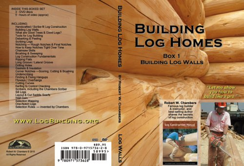 Building Log Homes -- Box 1, Log Walls -- with Robert W. Chambers