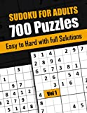 Sudoku Puzzles Book for Adults Vol 1: 700 Puzzles Easy to Hard Level, Sudokus Book For Adults, Seniors, Teens (With Full Solutions)