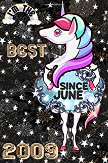 """I'm The Best Since June 2009 Happy Unicorn With Magical Cover 6 Inche Journal 120 Pages-Rainbow Notebook Composition/ Flo..."