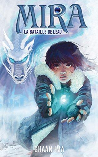 Mira : La Bataille de l'Eau: une romance SF sur fond de young adult post-apocalytique