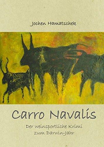 Carro Navalis: Der weinsportliche Krimi zum Darwin-Jahr