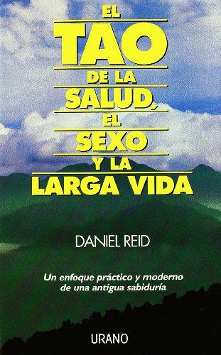 El tao de la salud, el sexo y la larga vida (Medicinas complementarias) (Spanish Edition)