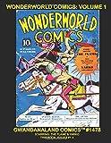 Wonderworld Comics: Volume 1: Gwandanaland Comics #1478 -- The Classic Early Golden Age Anthology - Will Eisner, Lou Fine, Bob Powell and other Masters!