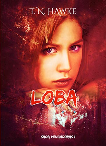 LOBA: Romance paranormal de vampiros y cambiantes (Saga Vengadoras nº 1)