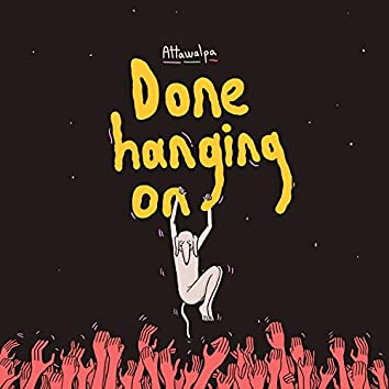 Done Hanging On