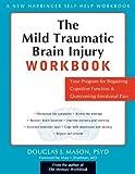 The Mild Traumatic Brain Injury Workbook (A New Harbinger Self-Help Workbook)