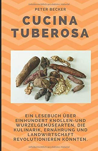 Cucina Tuberosa: Ein Lesebuch über...