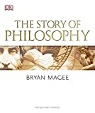The Story of Philosophy: A Concise Introduction to the World's Greatest Thinkers and Their Ideas