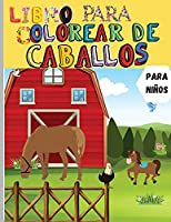 Caballos Libro Para Colorear: Libro para colorear relajante para niños Bonitos caballos, árboles, mariposas, pájaros y mucho más Libro de dibujos y actividades para niños y niñas