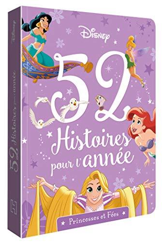 DISNEY PRINCESSES - 52 histoires pour l'année - Princesses et fées: Princesses et Fées