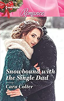 Snowbound with the Single Dad by [Cara Colter]
