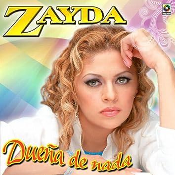 Dueña De Nada - Zayda