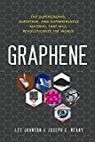 Graphene: The Superstrong, Superthin, and Superversatile Material That Will Revolutionize the World (Paperback)