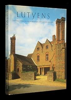 Lutyens: The Work of the English Architect Sir Edwin Lutyens (1869-1944)