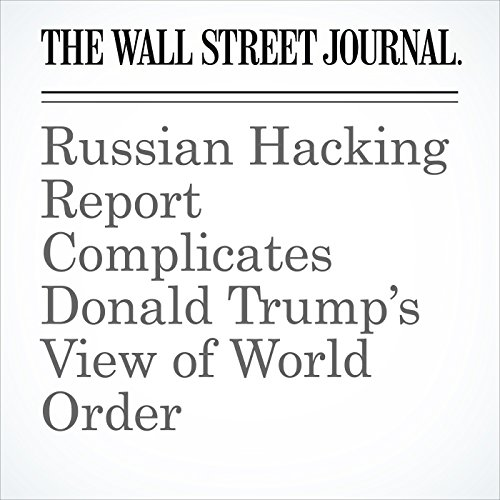 Russian Hacking Report Complicates Donald Trump's View of World Order copertina
