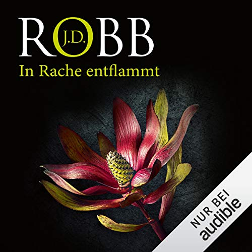 In Rache entflammt: Eve Dallas 33