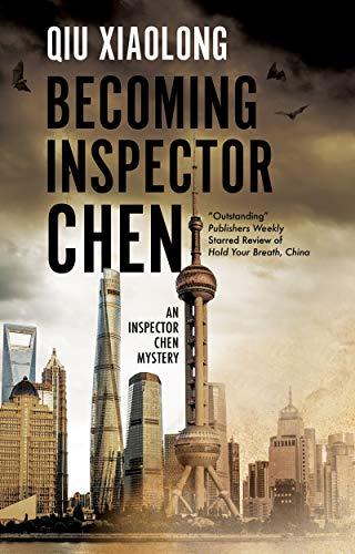 Becoming Inspector Chen (An Inspector Chen mystery, 11)