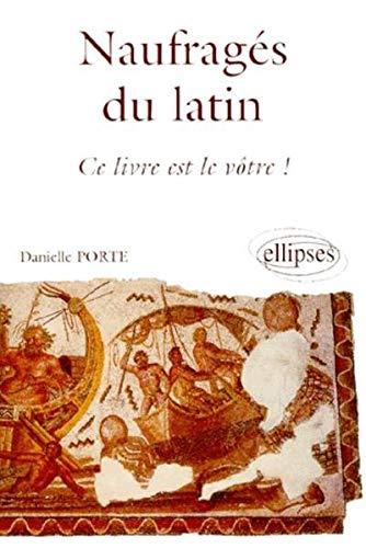 Naufragés du latin, ce livre est le vôtre
