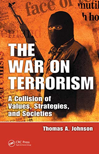 The War on Terrorism: A Collision of Values, Strategies, and Societies (English Edition)
