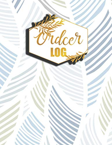 Oder Log: Customer Order Record Tracking Book Large Daily Purchases Sales logbook Business Supplier Vendor PO Tracker for Small Business, Online Business, Retail Store, Home Based Business