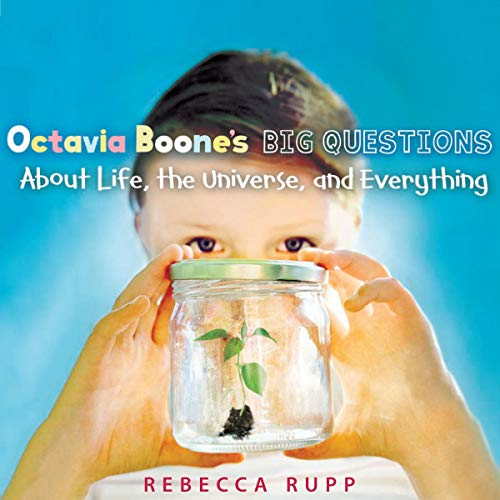 Octavia Boone's Big Questions About Life, the Universe, and Everything cover art