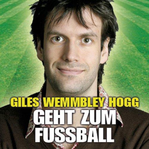 Couverture de Giles Wemmbley Hogg Geht Zum Fussballweltmeisterschaft Weg!