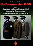 Uniformen der DDR - Hauptverwaltung Grenzpolizei, Deutsche Grenzpolizei, Grenztruppen der NVA / DDR