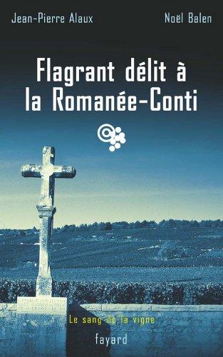 Flagrant délit à la Romanée-Conti : Le sang de la vigne, tome 13 (Policier) (French Edition)