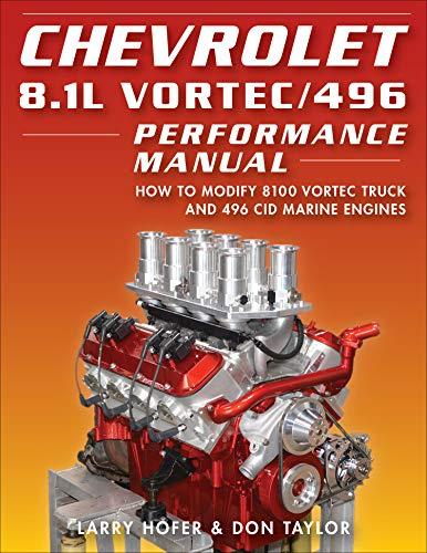 Chevrolet 8.1L Vortec/496 Performance Manual: How to Modify 8100 Vortec Truck and 496 CID Marine Engines