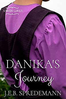 Danika's Journey (Amish Girls) by [J.E.B. Spredemann]