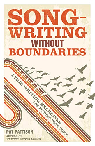 Compare Textbook Prices for Songwriting Without Boundaries: Lyric Writing Exercises for Finding Your Voice Edition Unstated Edition ISBN 0035313653766 by Pattison, Pat