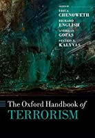 The Oxford Handbook of Terrorism (Oxford Handbooks)