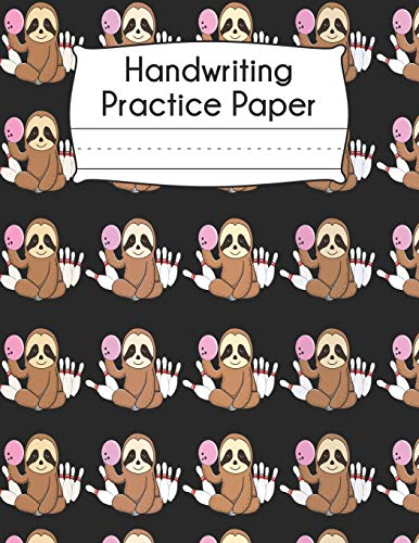Handwriting Practice Paper: Sloth Bowling Ball Pink Sports Pattern Blank Dotted Writing Sheets Notebook For Preschool Kindergarten 1st 2nd & 3rd Grade 120 Pages