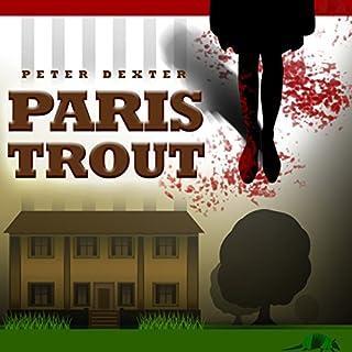 Paris Trout                   Auteur(s):                                                                                                                                 Pete Dexter                               Narrateur(s):                                                                                                                                 Charles S. Dutton                      Durée: 2 h et 59 min     Pas de évaluations     Au global 0,0