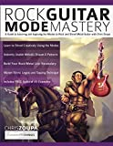 Rock Guitar Mode Mastery: A Guide to Learning and Applying the Guitar Modes to Rock and Shred Metal with Chris Zoupa: A Guide to Learning and Applying ... Rock and Shred Metal Guitar with Chris Zoupa
