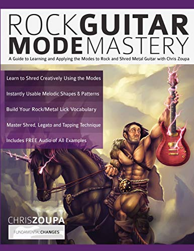 Rock Guitar Mode Mastery: A Guide to Learning and Applying the Guitar Modes to Rock and Shred Metal with Chris Zoupa